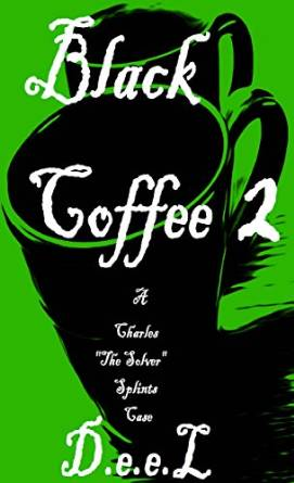 Black Coffee 2 Gets A New Cover – #BlackCoffeeSeries #FridayReads #CharlesSplints @CharlesSplints